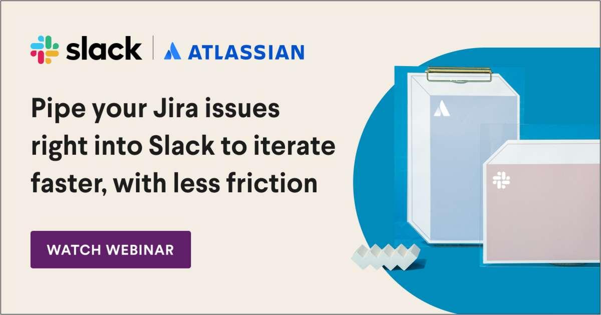 Transform Cross-Functional Collaboration with Slack + Atlassian