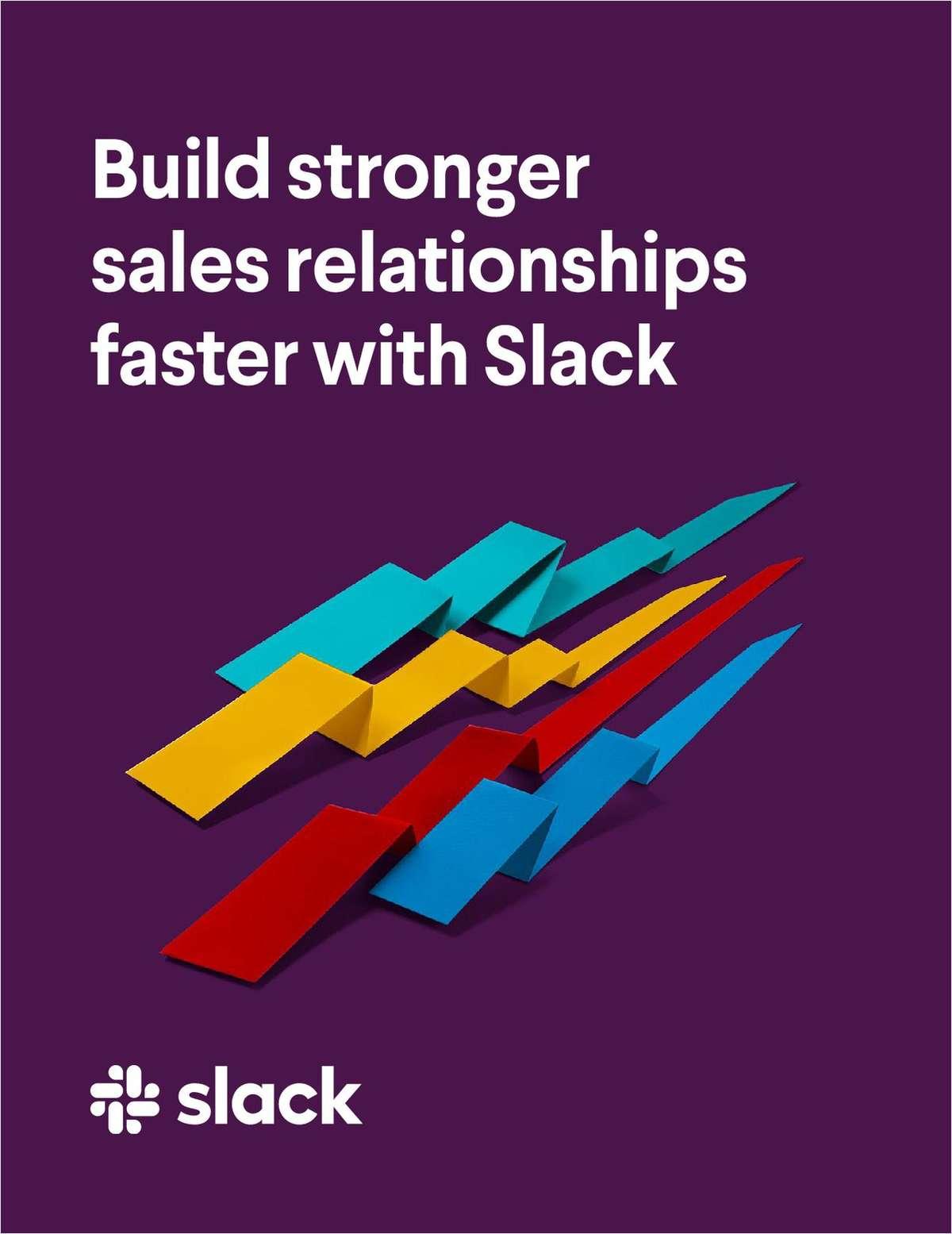 Build Stronger Sales Relationships Faster with Slack