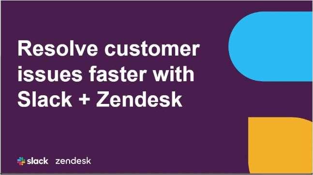 Resolve Customer Issues Faster with Slack + Zendesk