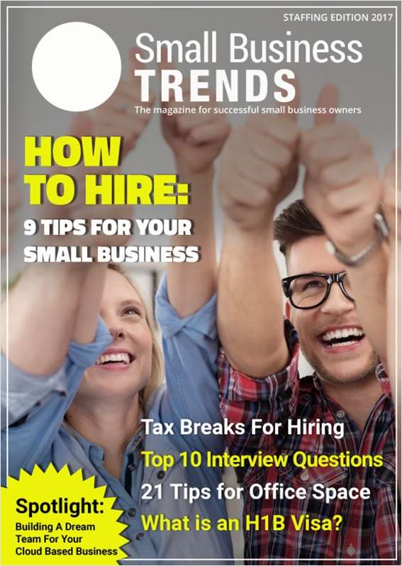 How to Hire: 9 Tips for Your Small Business -- Staffing Edition 2017