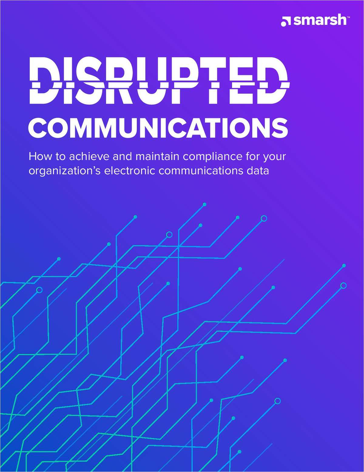 Disrupted Communications: How to achieve and maintain compliance for your organization's electronic communications data