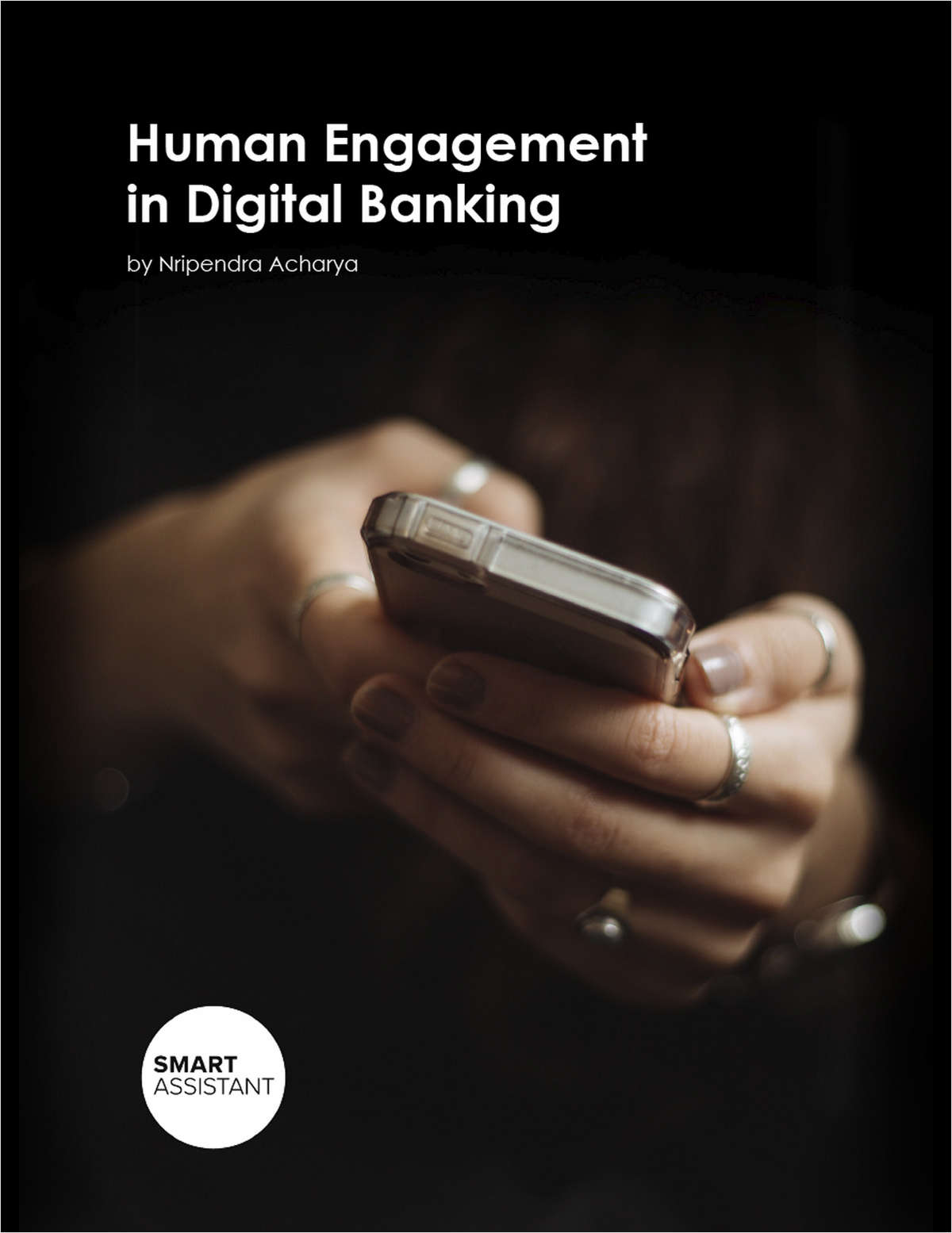 Human Engagement in Digital Banking. How Banks can Leverage AI to Create Human-Friendly, Frictionless Digital Interactions