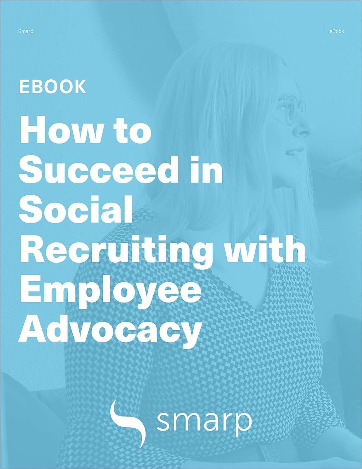 eBook: How to Succeed in Social Recruiting with Employee Advocacy