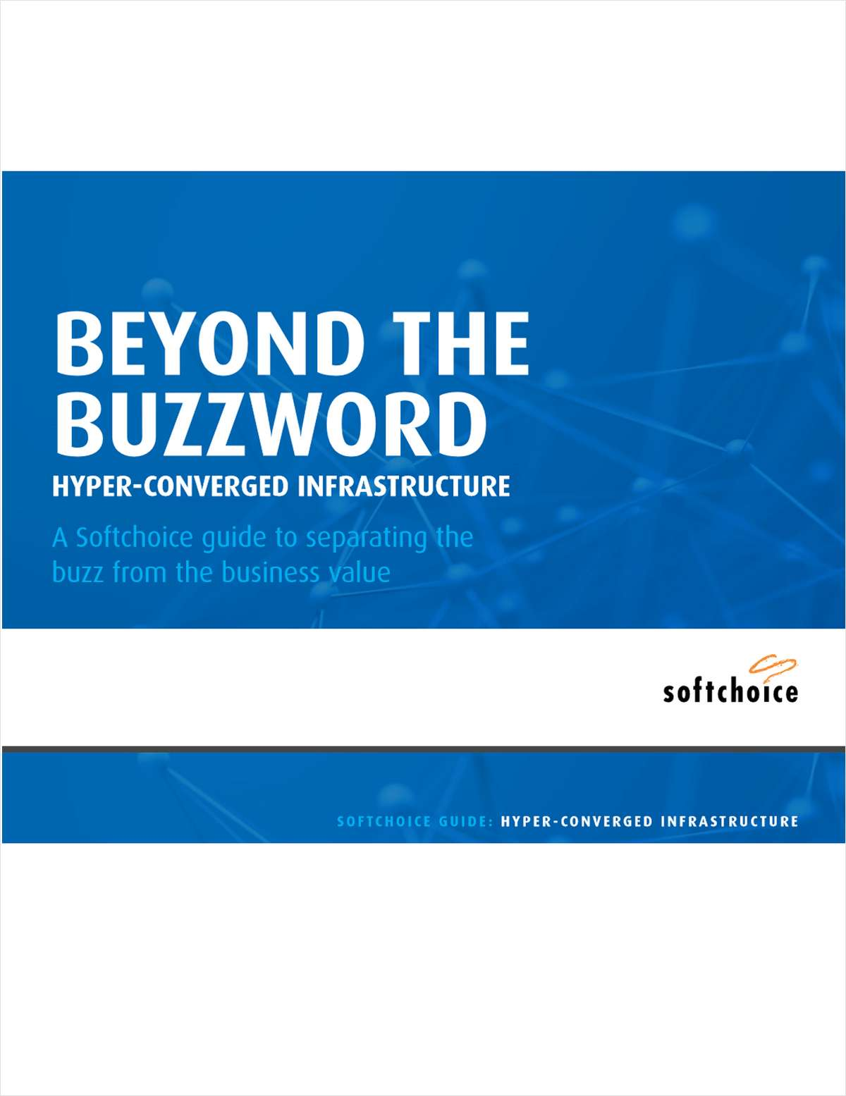 Go Beyond The Buzzword: Hyper-Converged Infrastructure