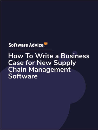 How To Write a Business Case for New Supply Chain Management Software