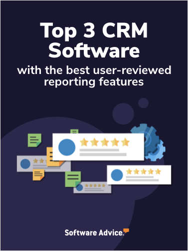 Top 3 CRM Software With the Best User-Reviewed Reporting Features