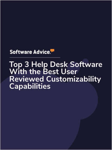 Top 3 Help Desk Software With the Best User Reviewed Customizability Capabilities