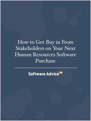 How to Get Buy in From Stakeholders on Your Next HR Software Purchase