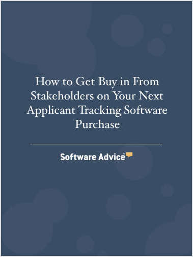 How to Get Buy in From Stakeholders on Your Next Applicant Tracking Software Purchase