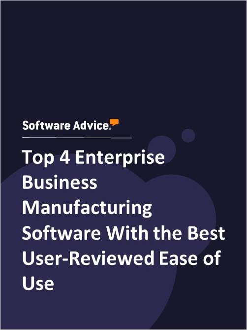 Top 4 Enterprise Business Manufacturing Software With the Best User-Reviewed Ease of Use