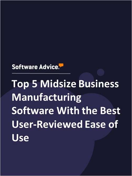 Top 5 Midsize Business Manufacturing Software With the Best User-Reviewed Ease of Use