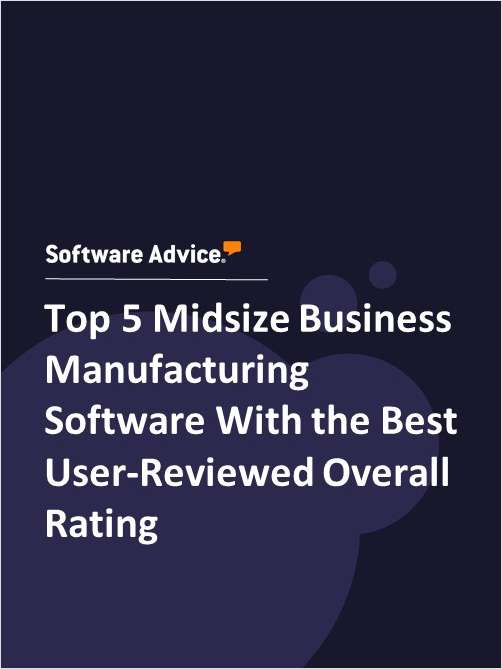Top 5 Midsize Business Manufacturing Software With the Best User-Reviewed Overall Rating