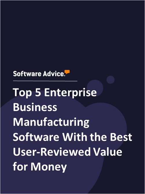 Top 5 Enterprise Business Manufacturing Software With the Best User-Reviewed Value for Money