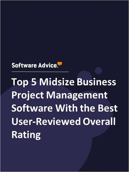 Top 5 Midsize Business Project Management Software With the Best User-Reviewed Overall Rating