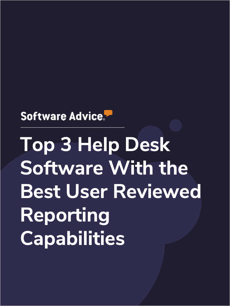 Top 3 Help Desk Software With the Best User Reviewed Reporting Capabilities
