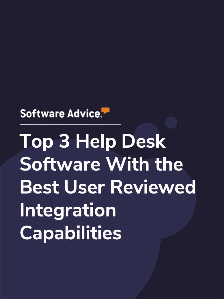 Top 3 Help Desk Software With the Best User Reviewed Integration Capabilities
