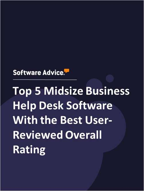 Top 5 Midsize Business Help Desk Software With the Best User-Reviewed Overall Rating