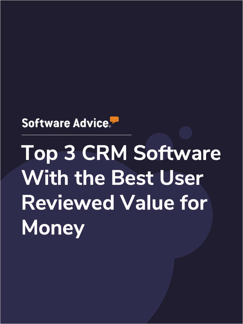 Top 3 CRM Software With the Best User Reviewed Value for Money