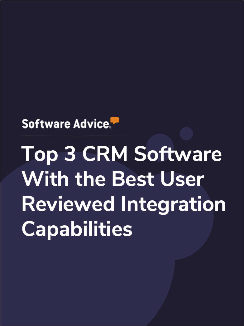 Top 3 CRM Software With the Best User Reviewed Integration Capabilities