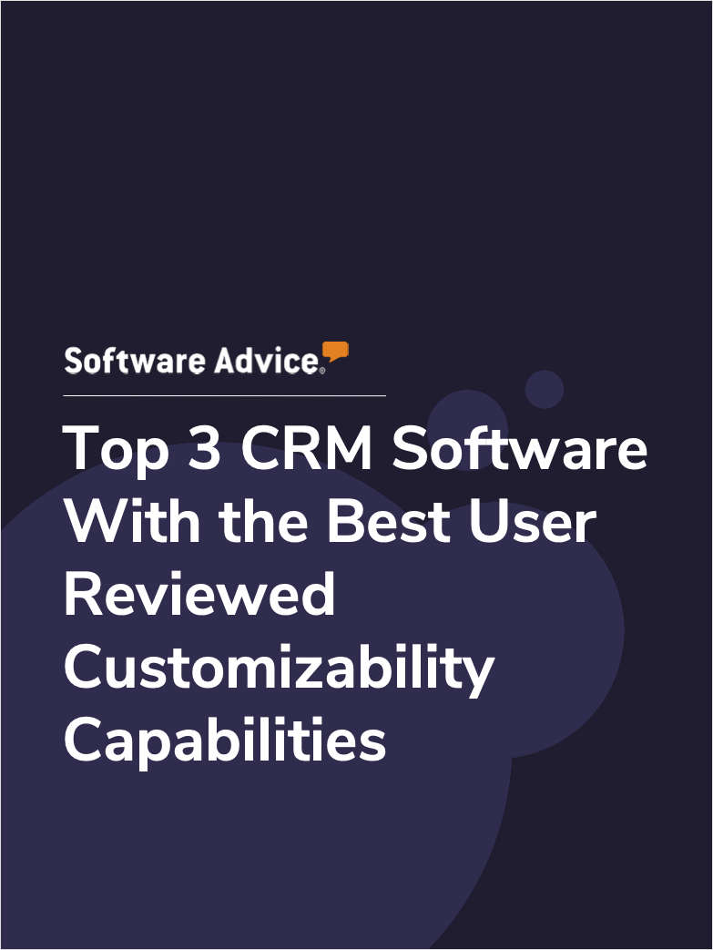 Top 3 CRM Software With the Best User Reviewed Customizability Capabilities
