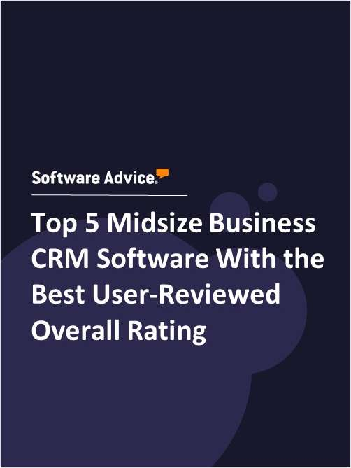 Top 5 Midsize Business CRM Software With the Best User-Reviewed Overall Rating