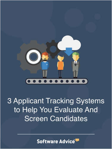 3 Applicant Tracking Systems to Help You Evaluate And Screen Candidates