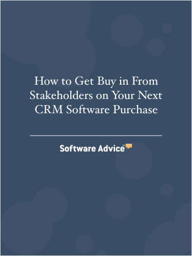 How to Get Buy in From Stakeholders on Your Next CRM Software Purchase
