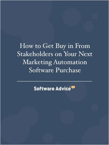 How to Get Buy in From Stakeholders on Your Next Marketing Automation Software Purchase