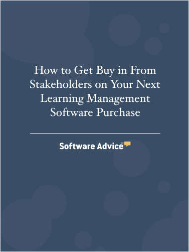 How to Get Buy in From Stakeholders on Your Next LMS Software Purchase