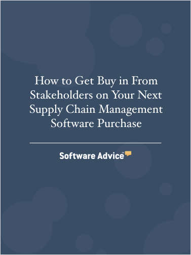 How to Get Buy in From Stakeholders on Your Next Supply Chain Software Purchase