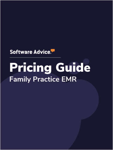 Is Your Family Practice EMR Software Ready for 2020? Software Advice's Pricing Guide