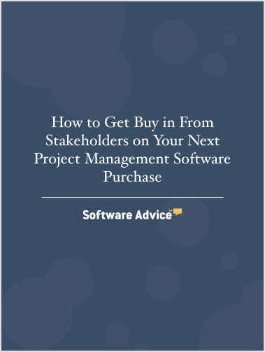 How to Get Buy in From Stakeholders on Your Next Project Management Software Purchase