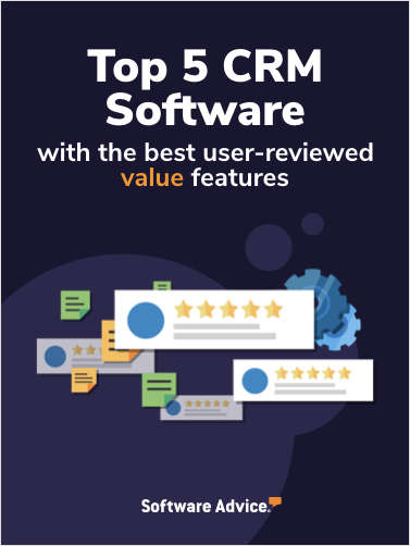 Top 5 CRM Software With the Best User-Reviewed Value Features