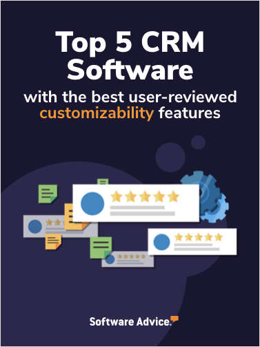 Top 5 CRM Software With the Best User-Reviewed Customizability Features