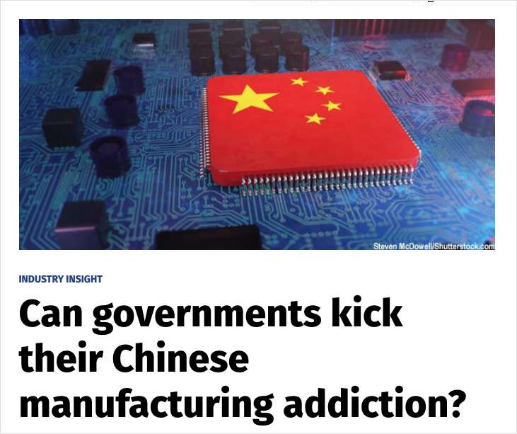 Can Governments Kick Their Chinese Manufacturing Addiction?