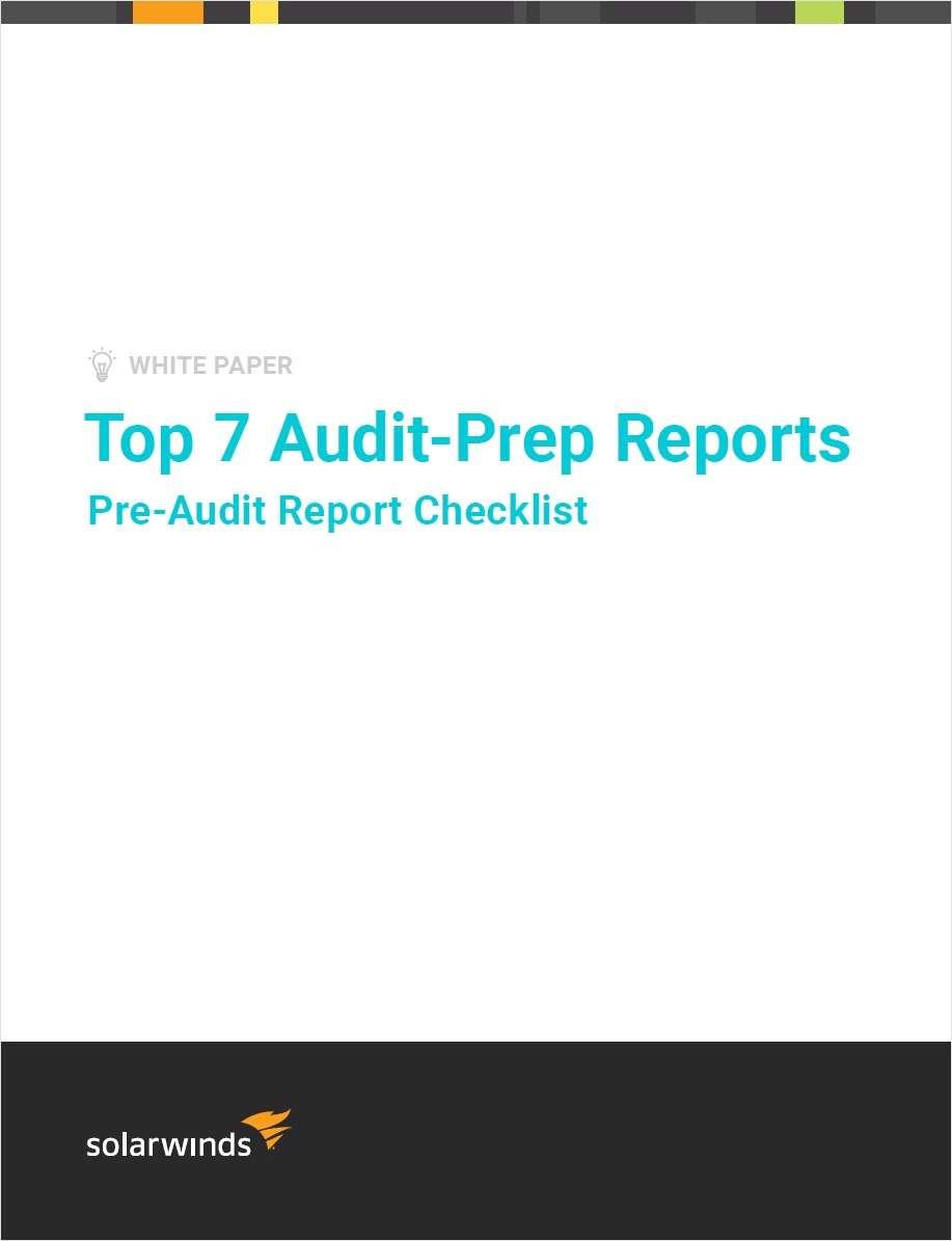 Top 7 Audit-Prep Reports