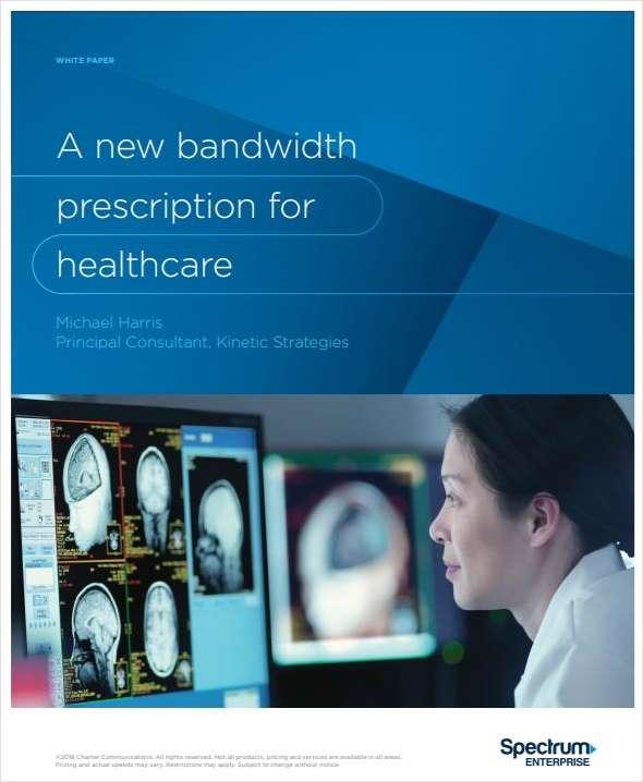 A New Bandwidth Prescription for Healthcare