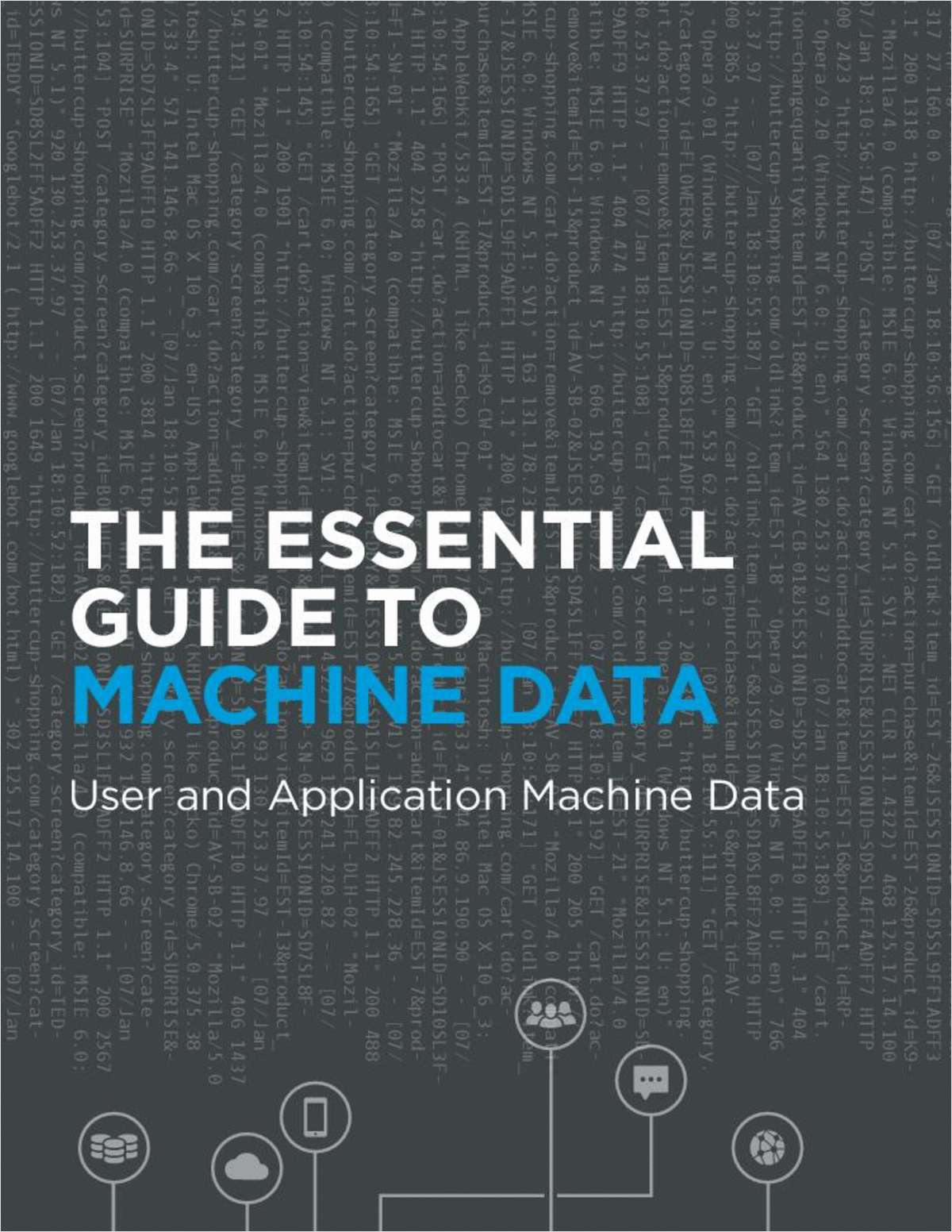Essential Guide to Machine Data: User and Application Machine Data