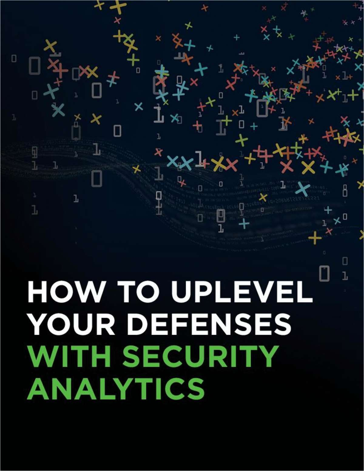 How to Uplevel your Defenses With Security Analytics