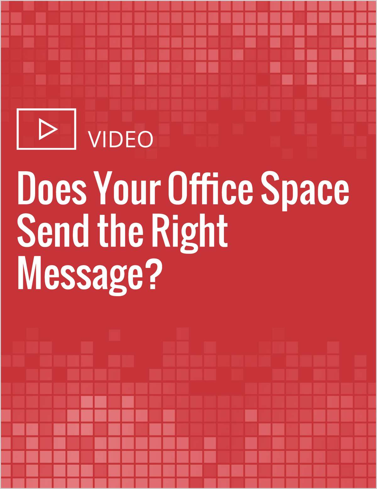 Does Your Office Space Send the Right Message?