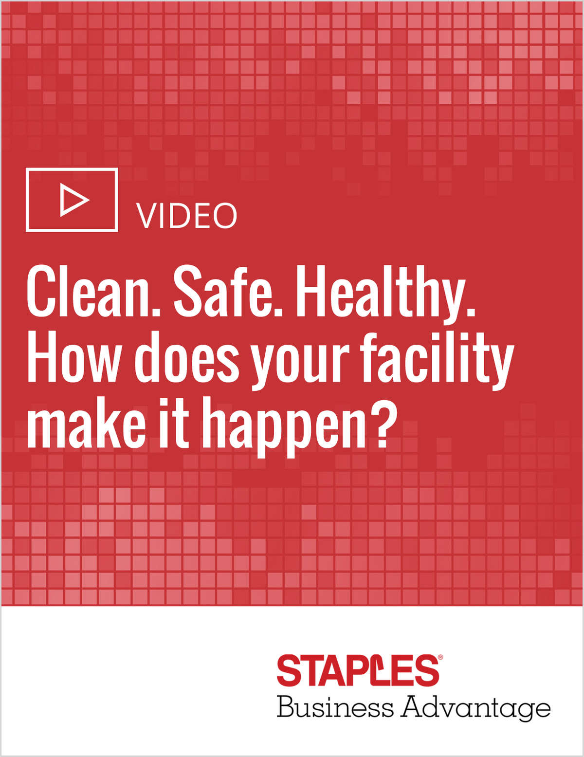 Clean. Safe. Healthy. How does your facility make it happen?