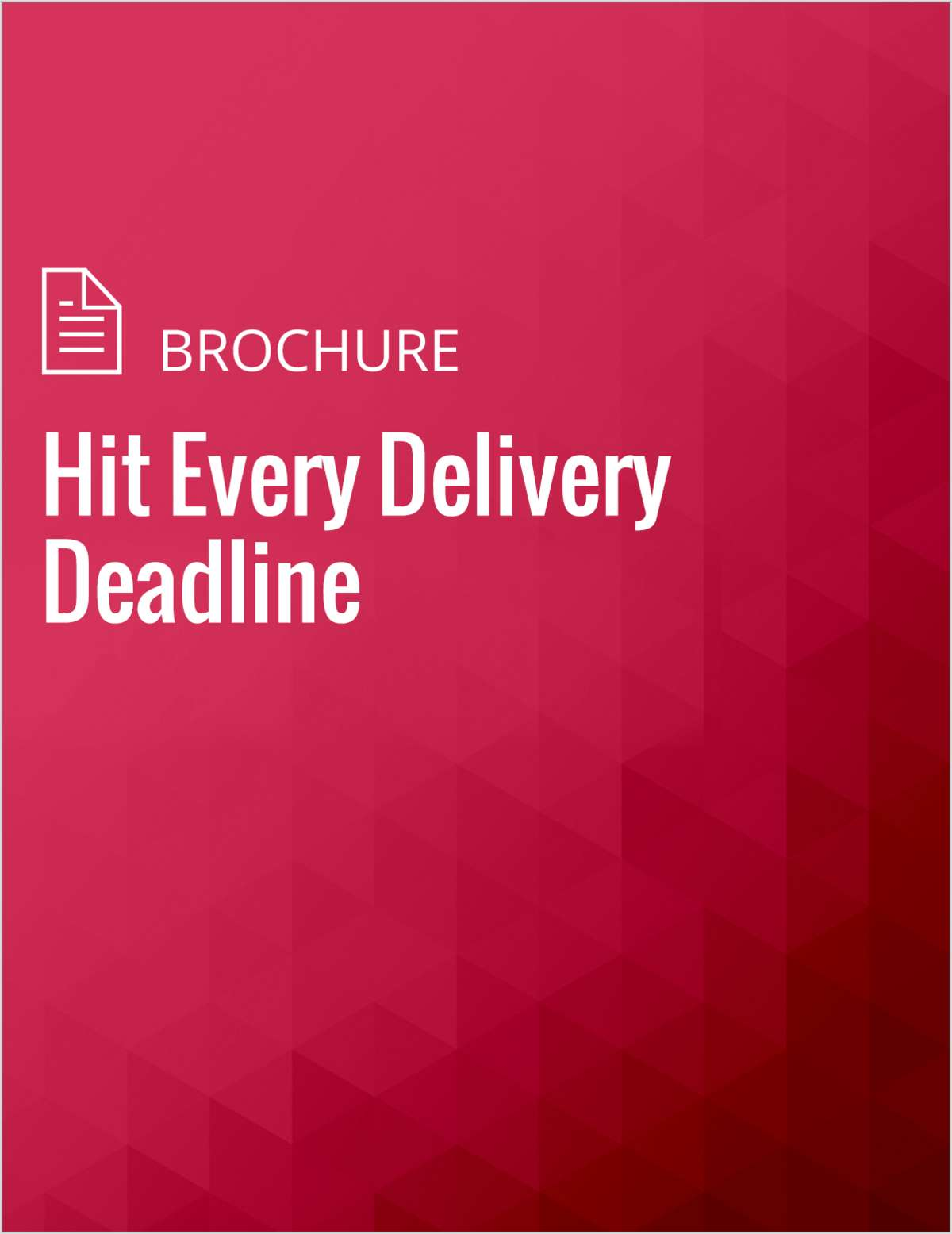 Hit Every Delivery Deadline