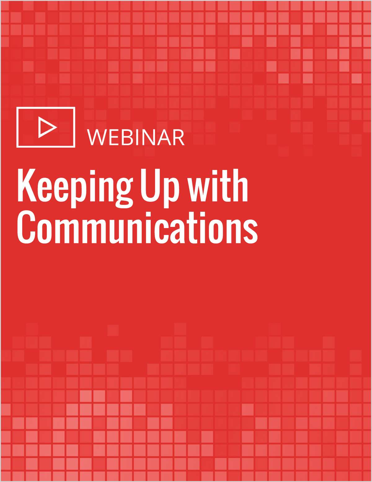 Keeping Up with Communications