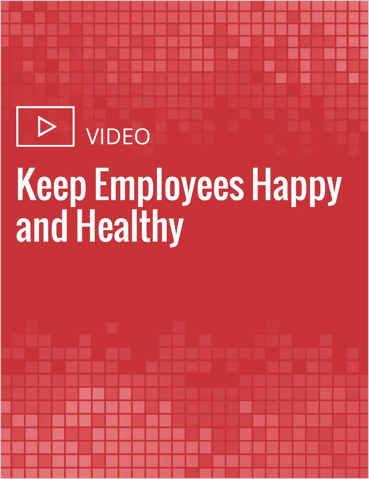 Keep Employees Happy and Healthy