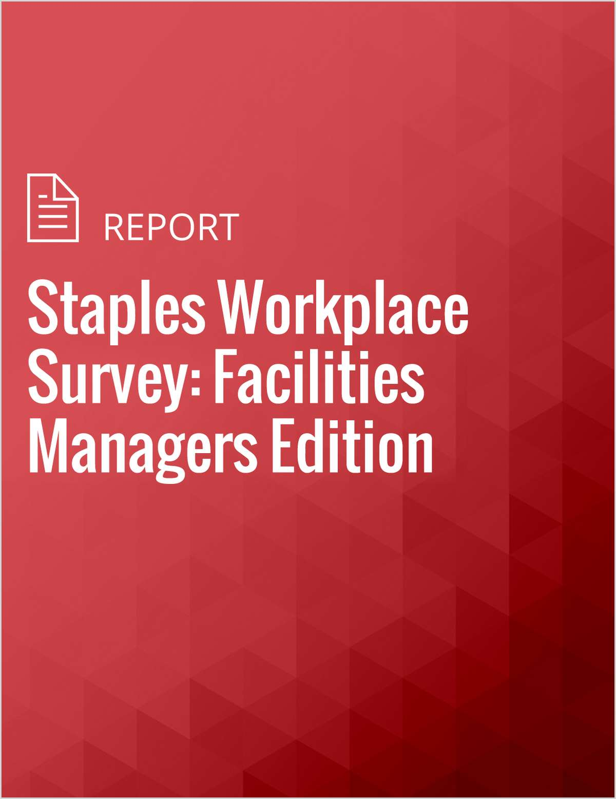 Staples Workplace Survey: Facilities Managers Edition
