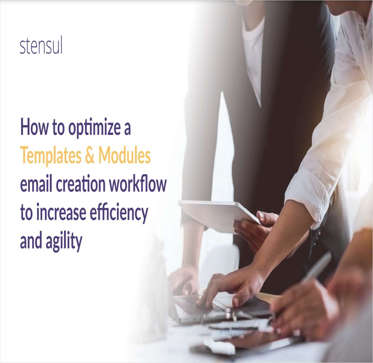 How to optimize a Templates & Modules email creation workflow to increase efficiency and agility