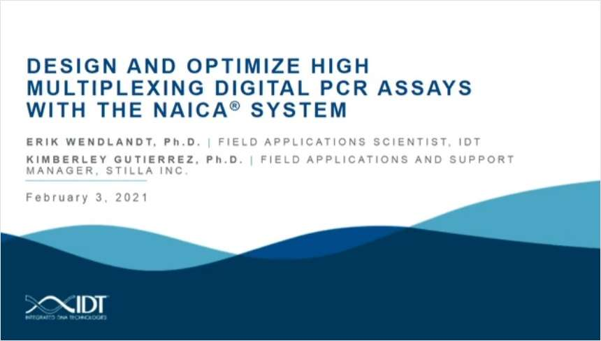 Design and Optimize High Multiplexing Digital PCR Assays With the Naica System