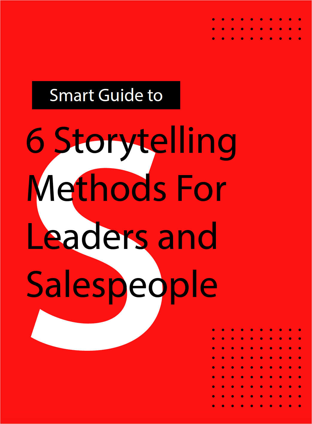 6 Storytelling Methods for Leaders and Salespeople