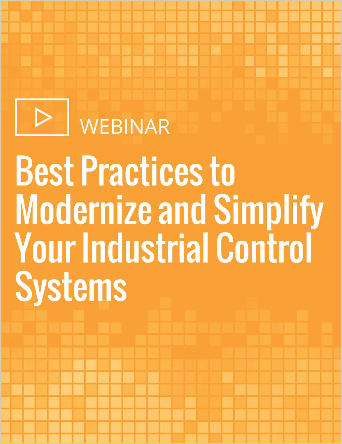 Best Practices to Modernize and Simplify Your Industrial Control Systems