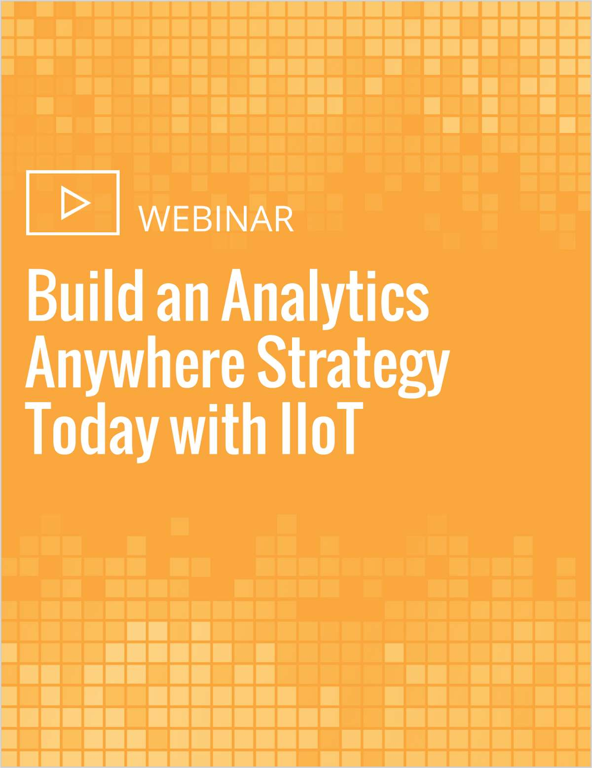 Build an Analytics Anywhere Strategy Today with IIoT